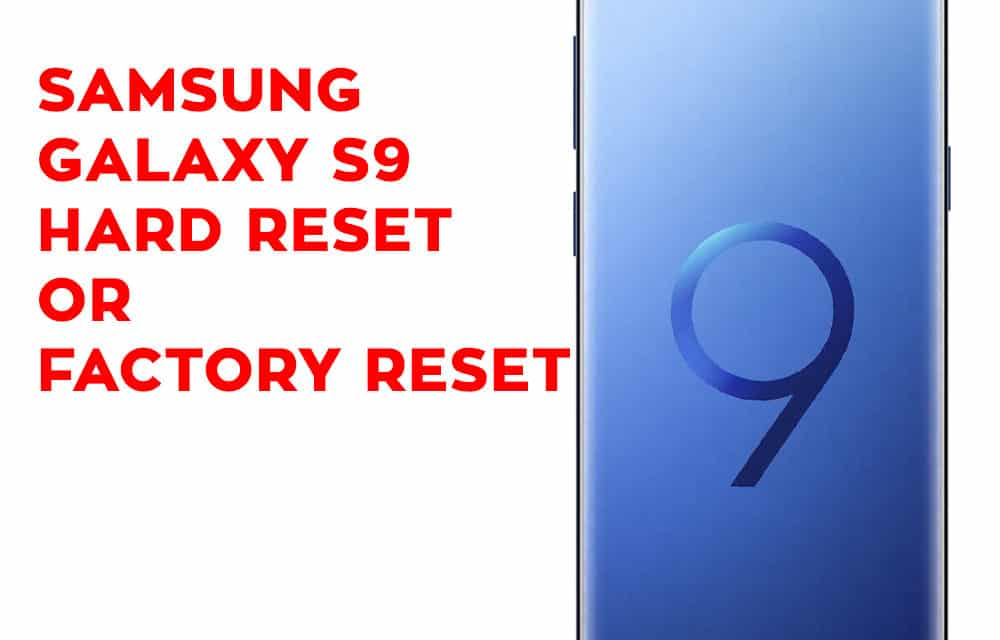 Samsung Galaxy S9 Mobile Hard Reset or Factory Reset
