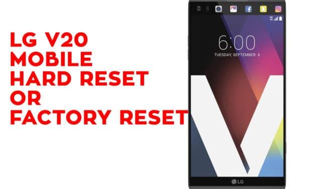 LG V20 Mobile Hard Reset or Factory Reset