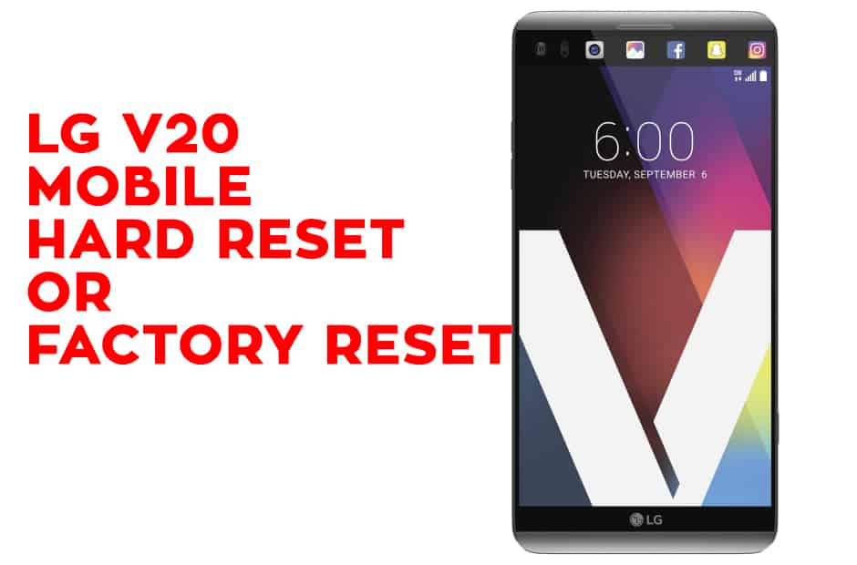 LG V20 Mobile Hard Reset or Factory Reset