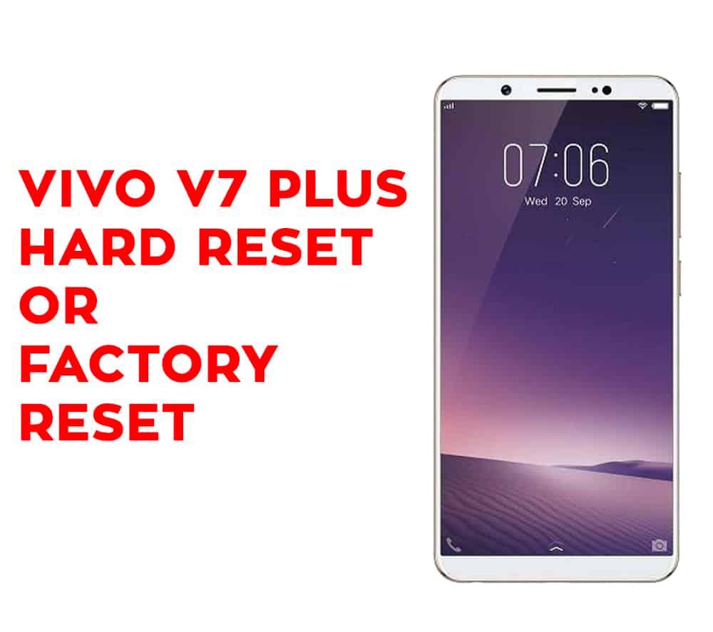 Vivo V7 Plus Hard Reset - Vivo V7 Plus Factory Reset - Hard