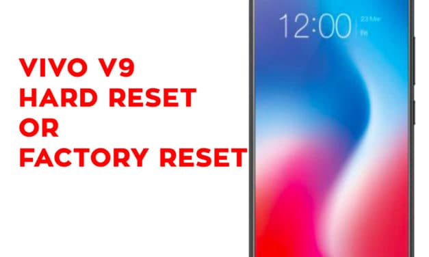 Vivo V9 Hard Reset – Vivo V9 Factory Reset
