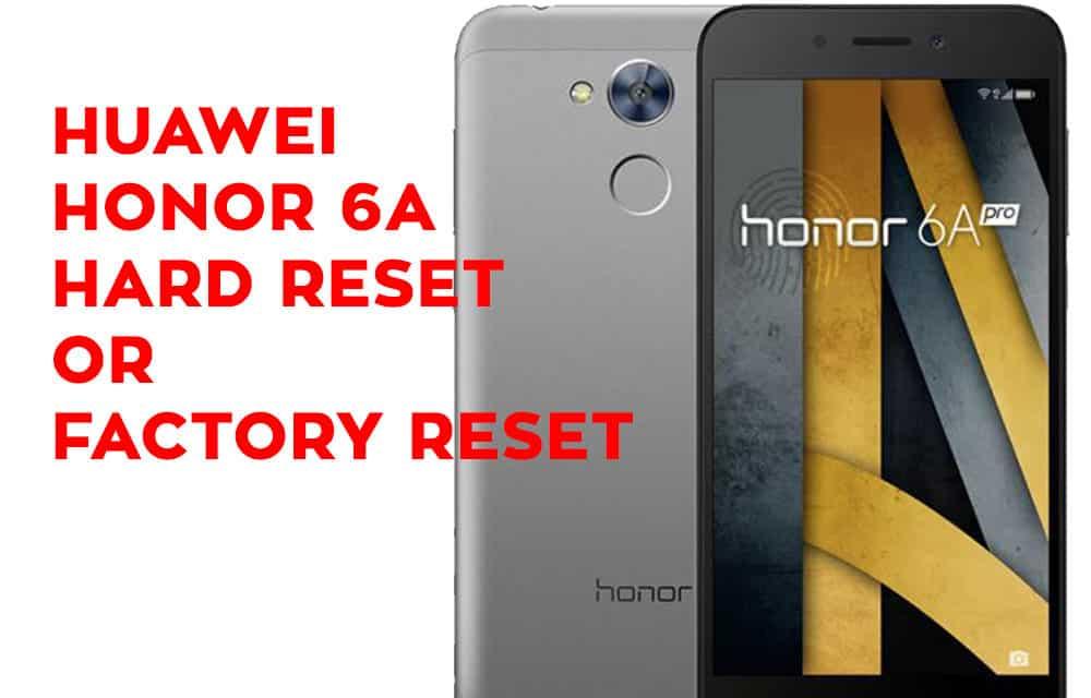 Huawei Honor 6A Hard Reset – Huawei Honor 6A Factory Reset – Unlock Pattern Lock