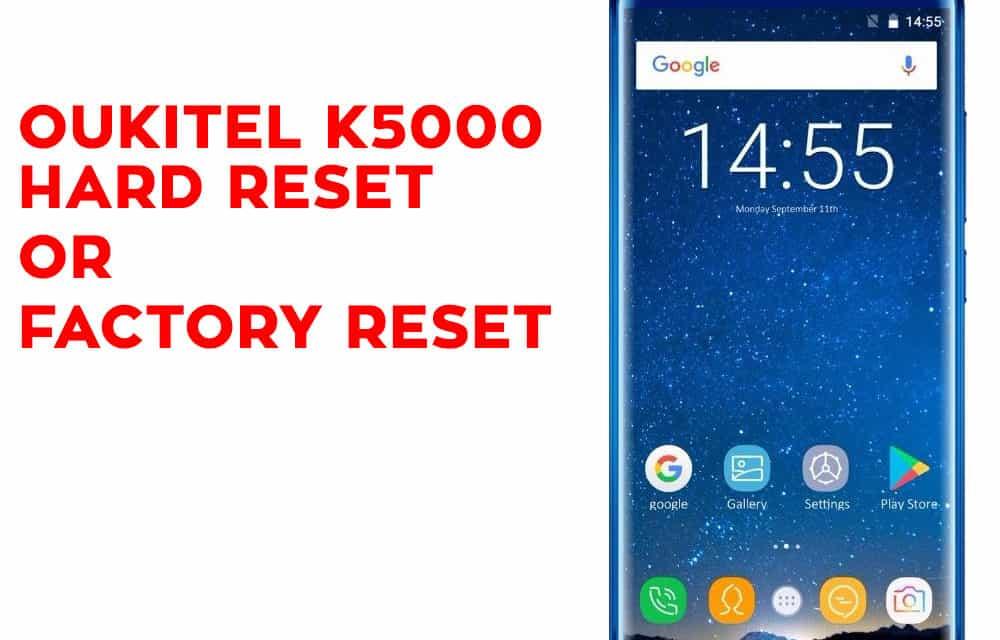 Oukitel K5000 Hard Reset – Oukitel K5000 Factory Reset – Unlock Pattern Lock