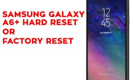 SAMSUNG Galaxy A6+ Hard Reset – SAMSUNG Galaxy A6+ Factory Reset – Unlock Pattern Lock