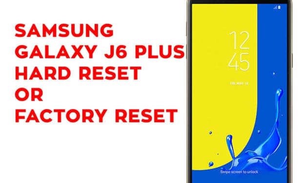 Samsung Galaxy J6 Plus Hard Reset – Samsung Galaxy J6 Plus Factory Reset