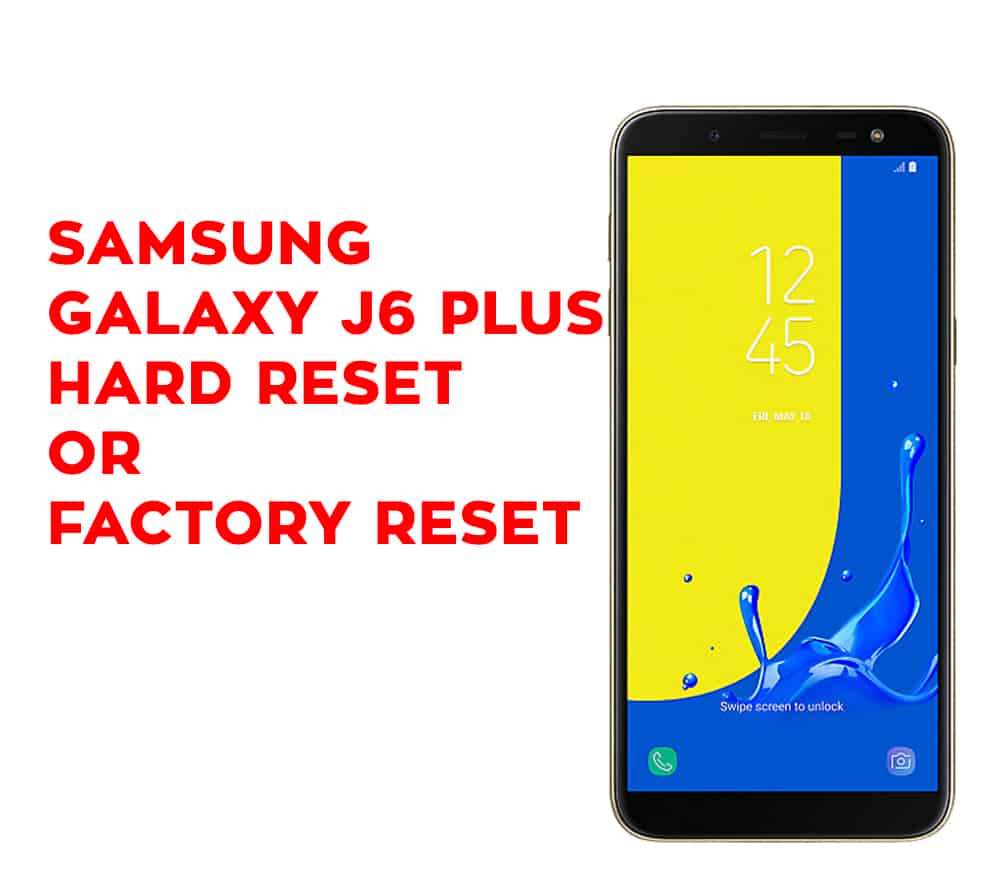 Samsung Galaxy J6 Plus Hard Reset - Samsung Galaxy J6 Plus