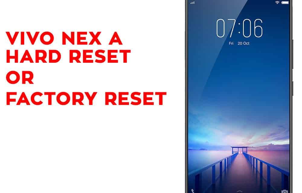 Vivo Nex A Hard Reset – Vivo Nex A Factory Reset – Unlock Pattern Lock