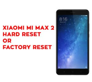 XIAOMI Mi A2 Hard Reset - XIAOMI Mi A2 Factory Reset - Unlock