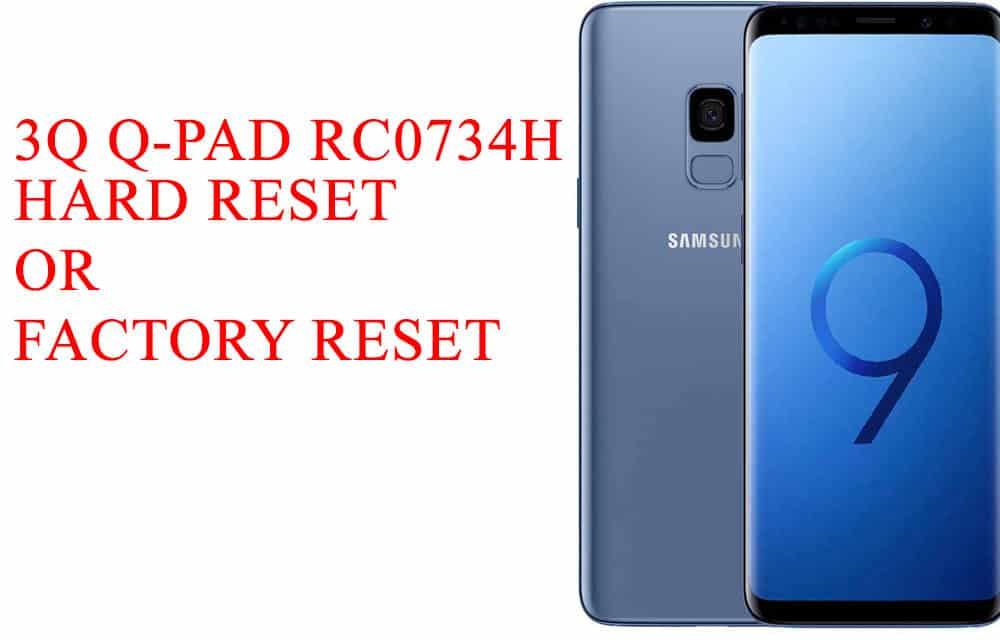 3Q Q-pad RC0734HHard Reset -3Q Q-pad RC0734H Factory Reset – Unlock Pattern Lock