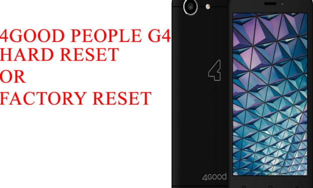 4GOOD People G410 How to Hard Reset –  4GOOD People G410 How to Factory Reset – Unloack Pattern Lock