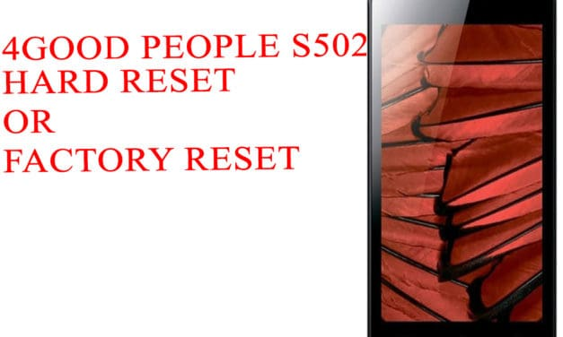 4GOOD People S502m 4G How to Hard Reset –  4GOOD People S502m 4G How to Factory Reset – Unloack Pattern Lock