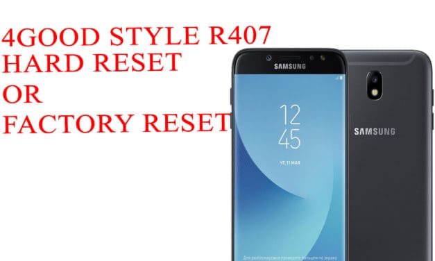 4GOOD Style R407 How to Hard Reset -4GOOD Style R407 How to Factory Reset – Unloack Pattern Lock