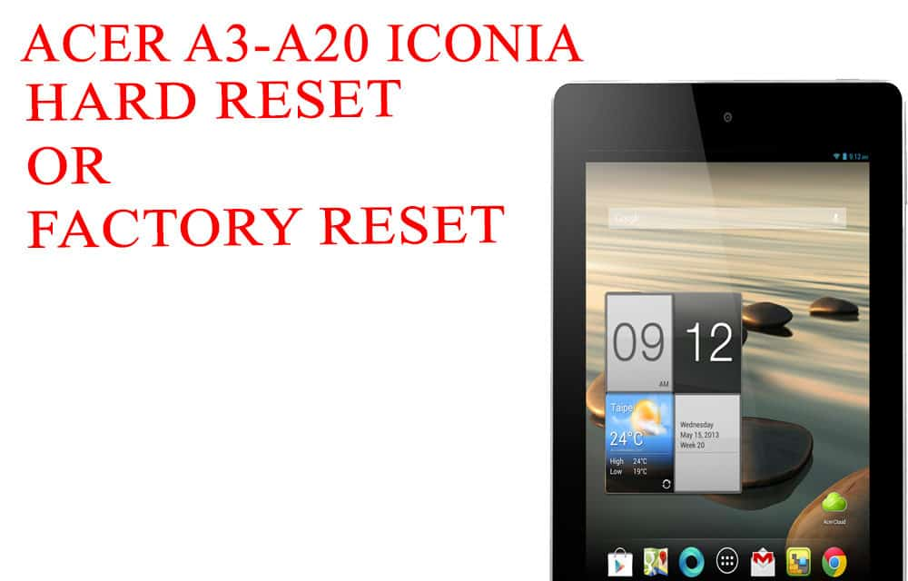 ACER A3-A20 Iconia Tab Hard Reset – ACER A3-A20-K1AY Iconia Tab 10 Factory Reset – Unlock Pattern Lock