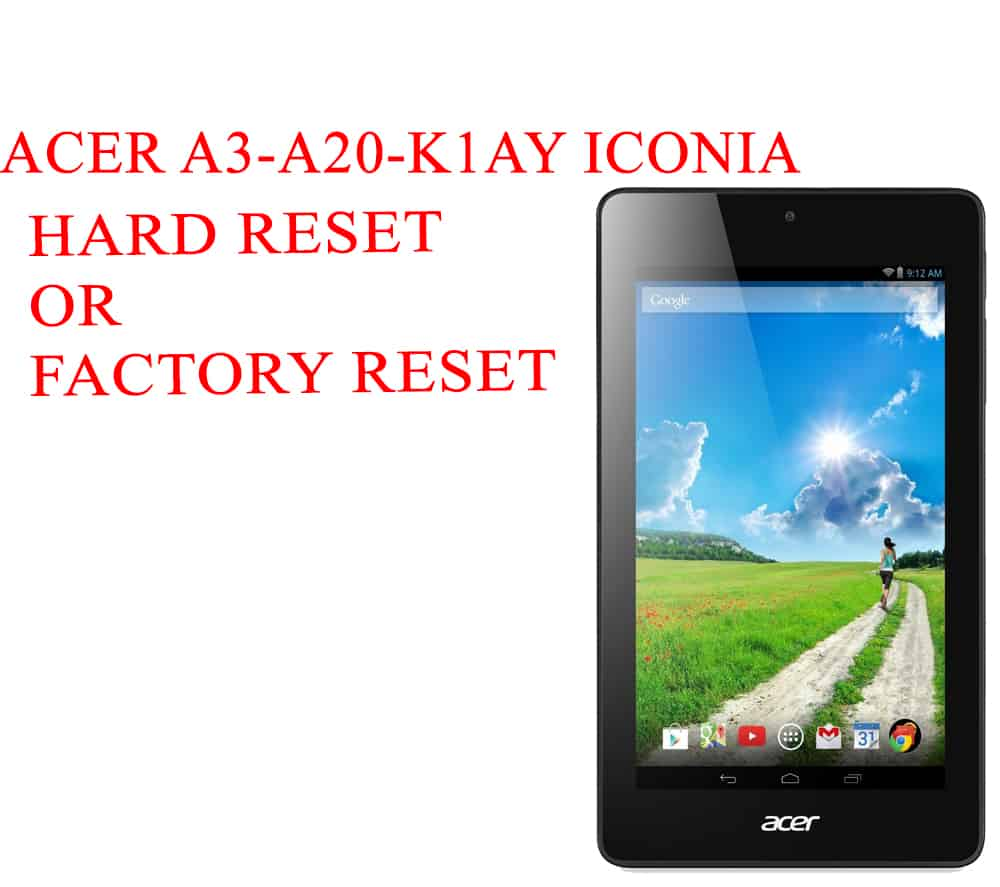 ACER A3-A20-K1AY Iconia Tab 10 Hard Reset