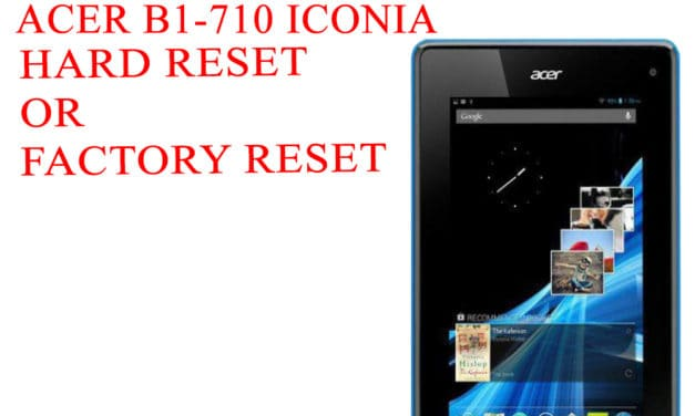 ACER B1-710 Iconia Tab Hard Reset – ACER B1-710 Iconia Tab Factory Reset – Unlock Pattern Lock