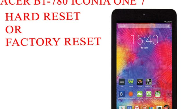 ACER B1-780 Iconia One 7 Hard Reset-ACER B1-780 Iconia One 7 Factory Reset– Unlock Pattern Lock