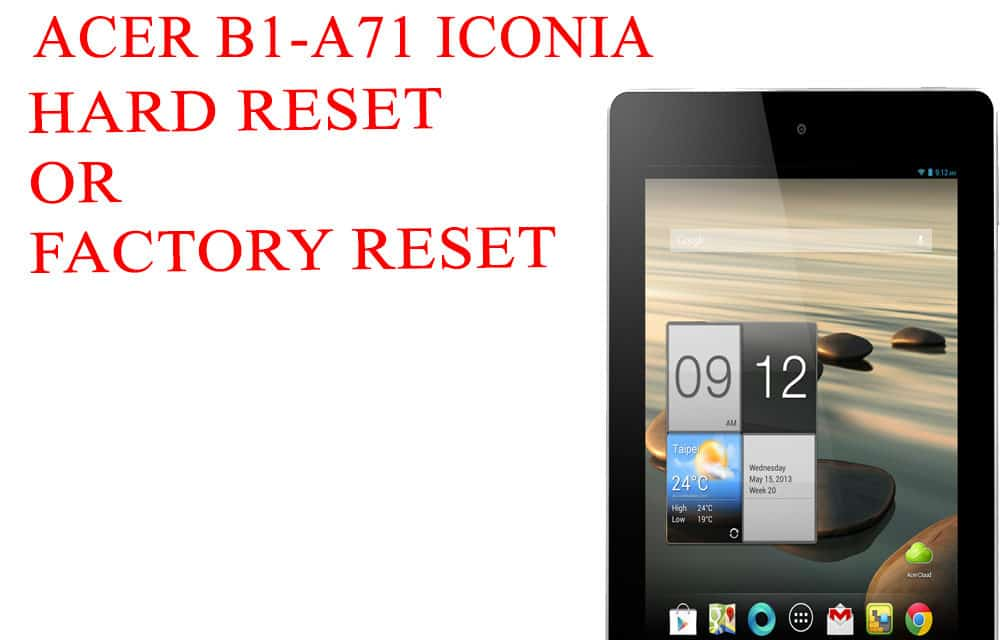 ACER B1-A71 Iconia Tab Hard Reset -ACER B1-A71 Iconia Tab
