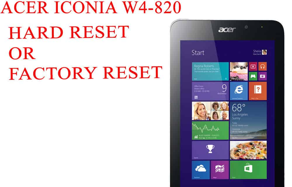ACER Iconia W4-820 Hard Reset – ACER Iconia W4-820 Factory Reset – Unlock Pattern Lock