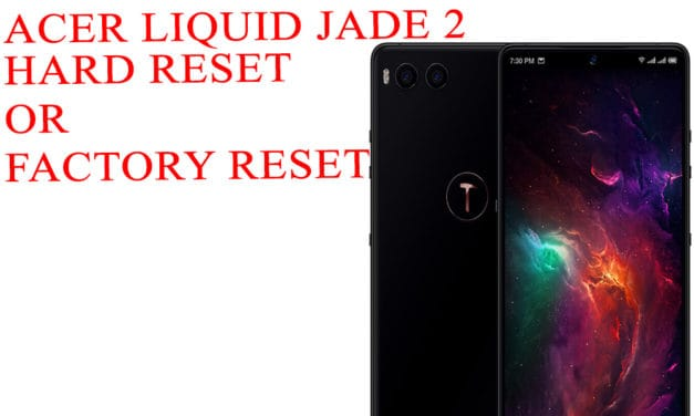 ACER Liquid Jade 2 Hard Reset – ACER Liquid Jade 2  Factory Reset – Unlock Pattern Lock