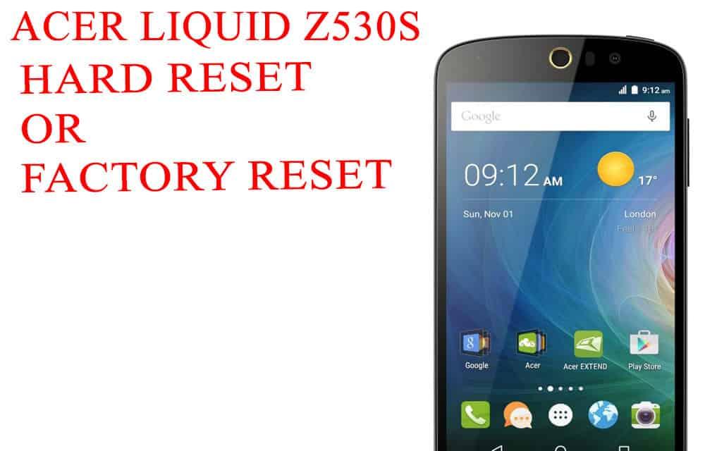 ACER Liquid Z530S  Reset – ACER Liquid Z530S Factory Reset – Unlock Pattern Lock