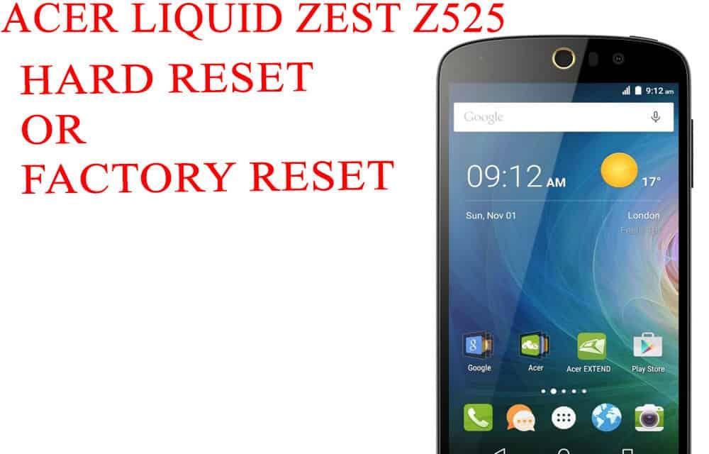 ACER Liquid Zest Z525  Reset – ACER Liquid Zest Z525  Factory Reset – Unlock Pattern Lock