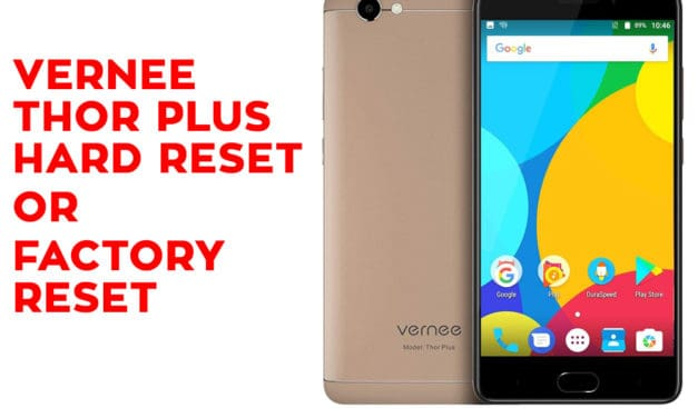 VERNEE Thor Plus Hard Reset – VERNEE Thor Plus Factory Reset – Unlock Pattern Lock