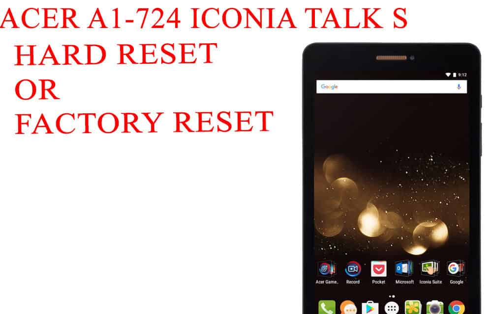 ACER A1-724 Iconia Talk S Hard Reset –  ACER A1-724 Iconia Talk S Factory Reset – Unlock Patten Lock