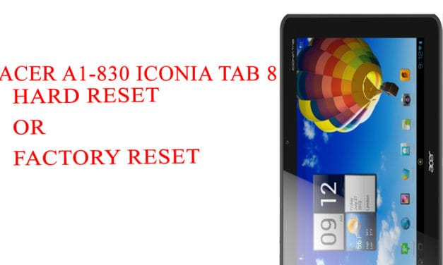 ACER A1-830 Iconia Tab 8 Hard Reset –  ACER A1-830 Iconia Tab 8 Factory Reset – Unlock Patten Lock