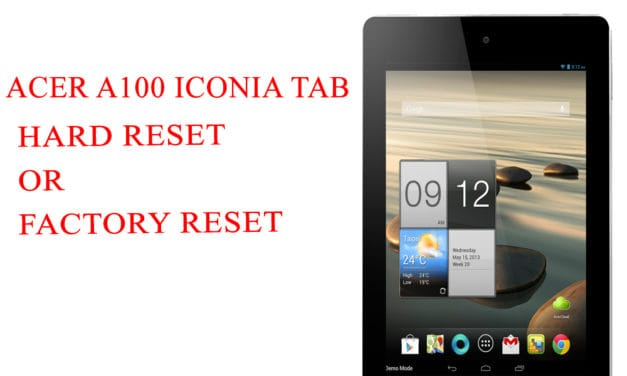 ACER A100 Iconia Tab Hard Reset -ACER A100 Iconia Tab Factory Reset – Unlock Patten Lock