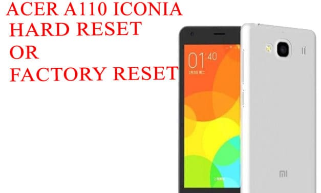 ACER A110 Iconia Tab Hard Reset -ACER A110 Iconia Tab Factory Reset – Unlock Patten Lock