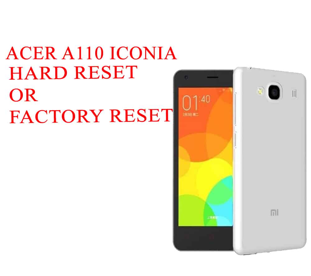 ACER A110 Iconia Tab Hard Reset -ACER A110 Iconia Tab