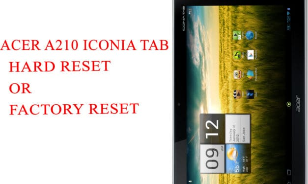 ACER A210 Iconia Tab Hard Reset -ACER A210 Iconia Tab Factory Reset – Unlock Patten Lock