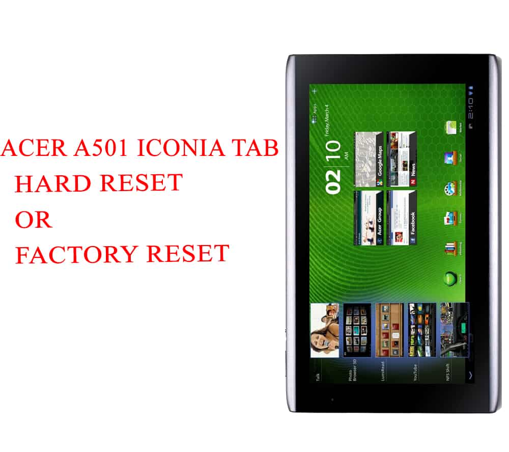 ACER A501 Iconia Tab Hard Reset -ACER A501 Iconia Tab