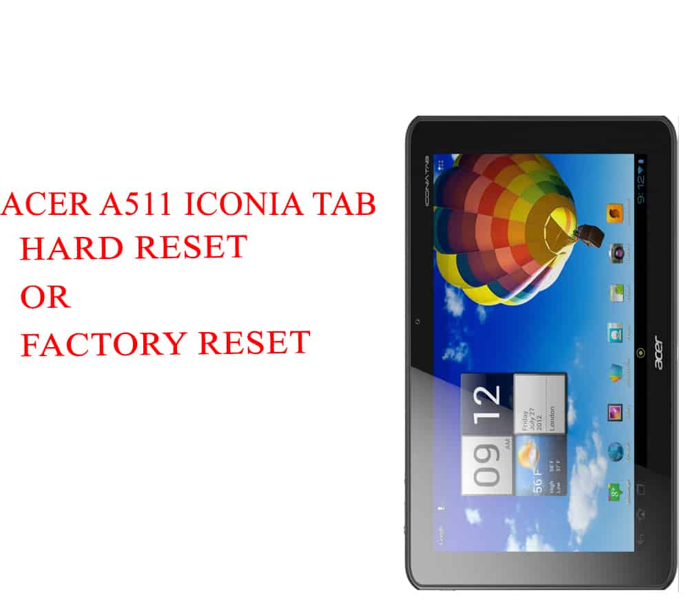 ACER A511 Iconia Tab Hard Reset -ACER A511 Iconia Tab