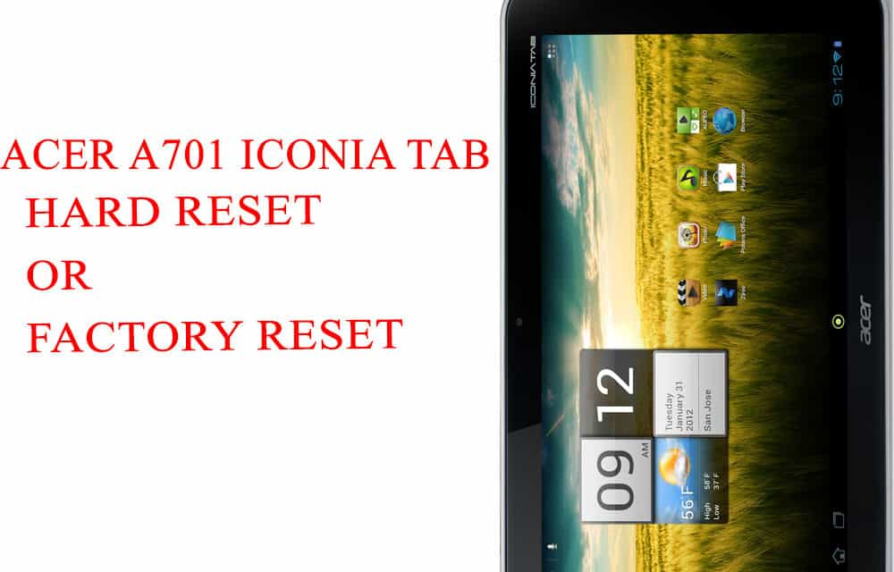 ACER A701 Iconia Tab Hard Reset -ACER A701 Iconia Tab Factory Reset – Unlock Patten Lock
