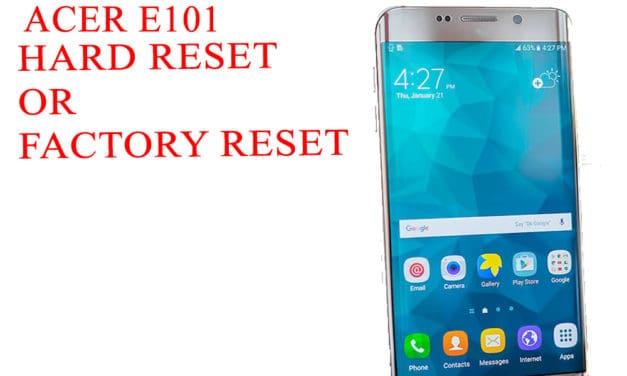 ACER E101 Hard Reset -ACER E101 Factory Reset – Unlock Patten Lock
