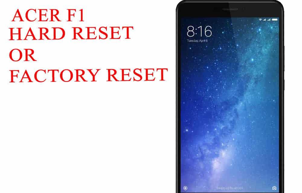 ACER F1 Hard Reset -ACER F1 Factory Reset – Unlock Patten Lock
