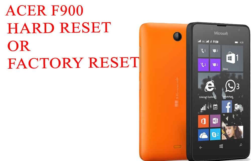 ACER F900 Hard Reset -ACER F900 Factory Reset – Unlock Patten Lock