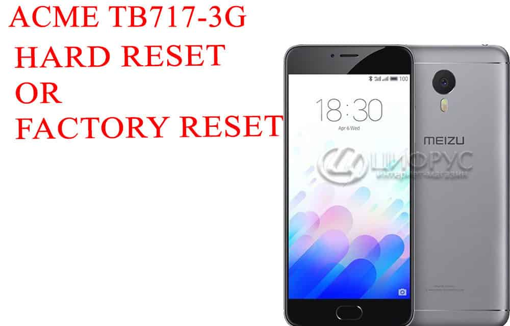 ACME TB717-3G Hard Reset – ACME TB717-3G Factory Reset – Unlock Pattern Lock