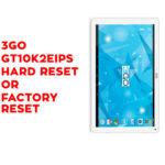 3GO GT10K2EIPS Hard Reset - 3GO GT10K2EIPS Factory Reset – Unlock Pattern Lock