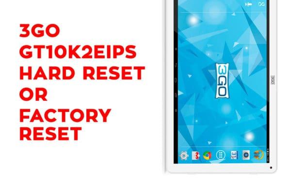 3GO GT10K2EIPS Hard Reset – 3GO GT10K2EIPS Factory Reset – Unlock Pattern Lock