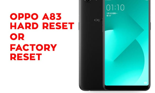 OPPO A83 Hard Reset – OPPO A83 Factory Reset
