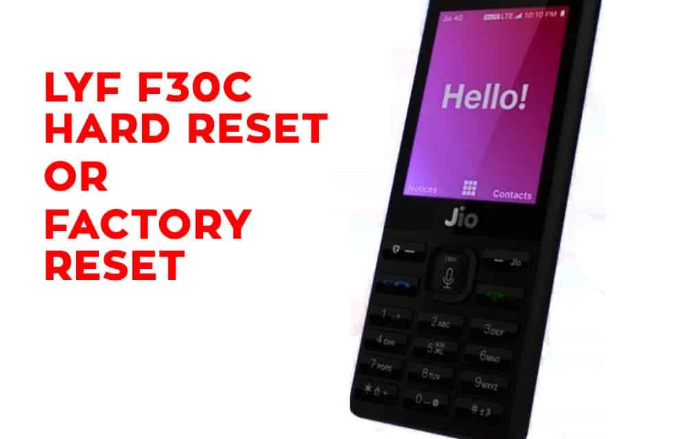 JIO LYF F30C Hard Reset – JIO LYF F30C Factory Reset