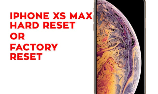 Apple iPhone XS Max Hard Reset, Factory Reset, Soft Reset, Recovery