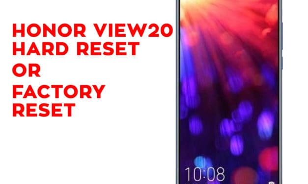 Honor View 20 Hard Reset – Honor View 20 Factory Reset