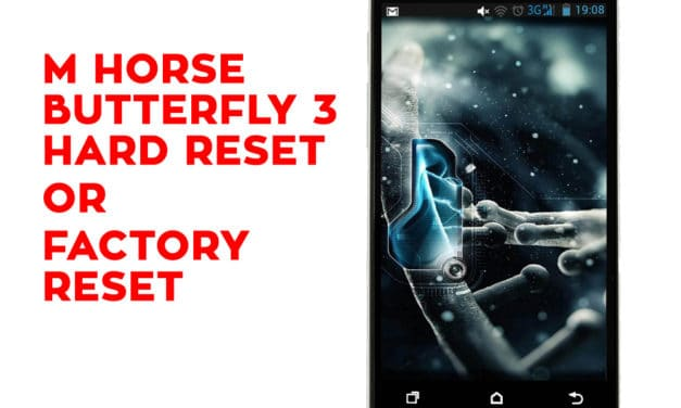 M Horse Butterfly 3 Hard Reset, Factory Reset, Soft Reset, Recovery