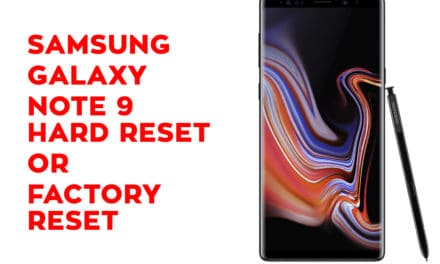 Samsung Galaxy Note 9 Hard Reset, Factory Reset, Soft Reset, Recovery
