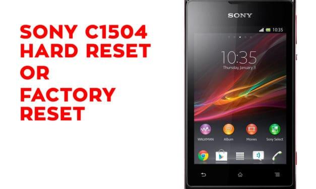 Sony C1504 Hard Reset – Sony C1504 Factory Reset