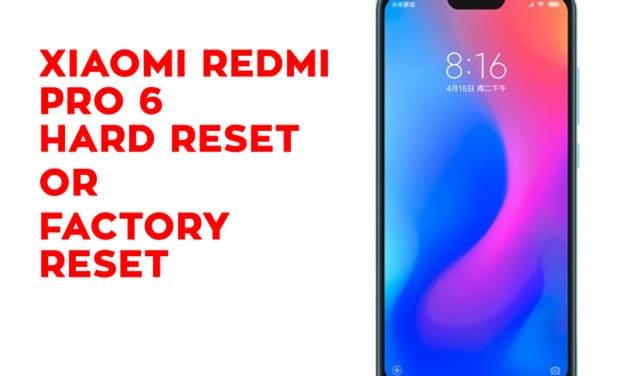 Xiaomi Redmi Pro 6 Hard Reset – Xiaomi Redmi Pro 6 Factory Reset