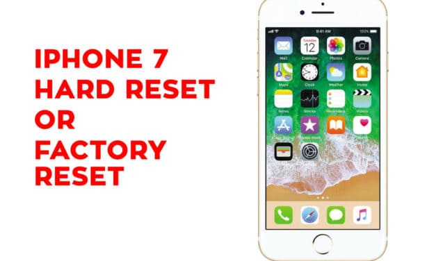 Iphone 7 Hard Reset – Iphone 7 Soft Reset – Iphone 7 Factory Reset